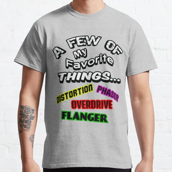 A Few Of My Favorite Things-guitar effects Classic T-Shirt