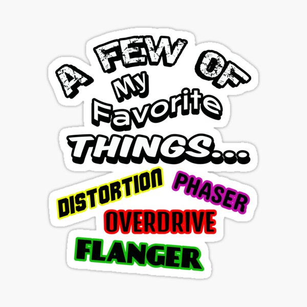 A Few Of My Favorite Things-guitar effects Sticker