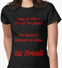 """I give my wife a 1/4 inch at a time... """"Red"""" Women's Fitted T-Shirt"""
