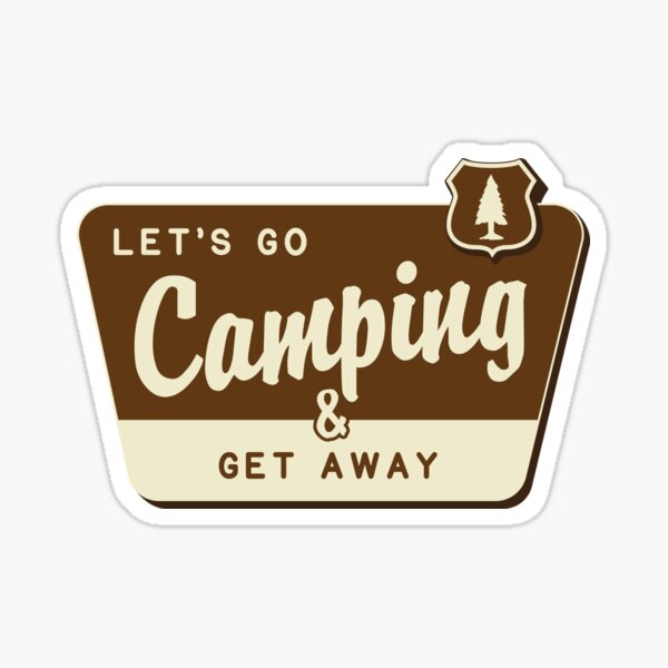 Let's Go Camping & Get Away Sticker