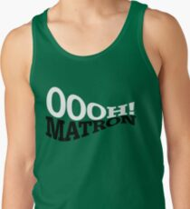 Oooh, matron! Tank Top