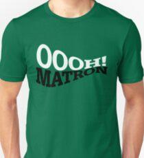 Oooh, matron! T-Shirt