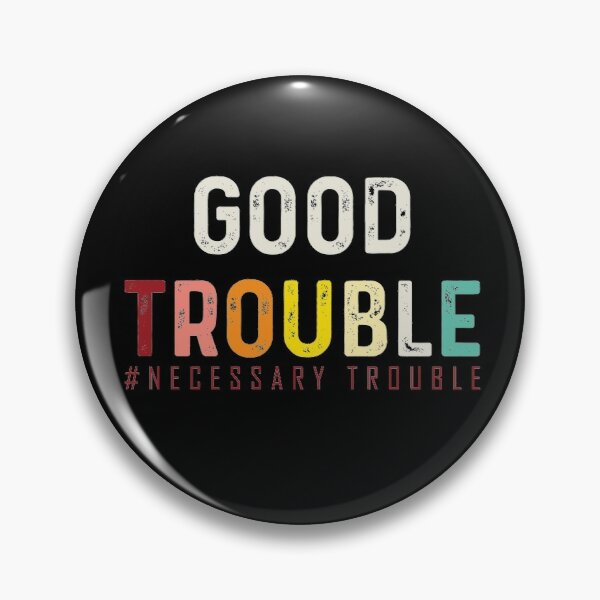 Good Trouble necessary trouble trendy shirt, equality USA   Pin