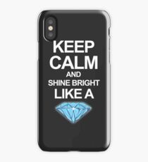 Keep Calm And Shine Bright Like Diamond iPhone Case/Skin