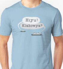 Hiyu! Klahowya? T-Shirt