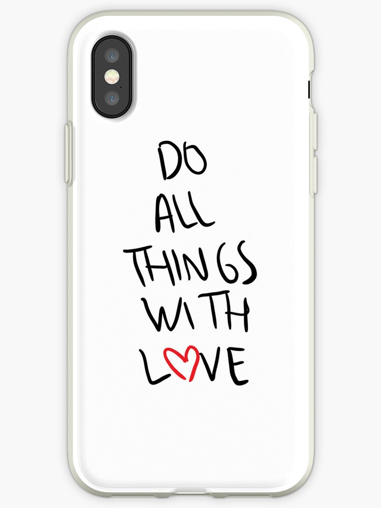 Do all things with love by Teresa Juste