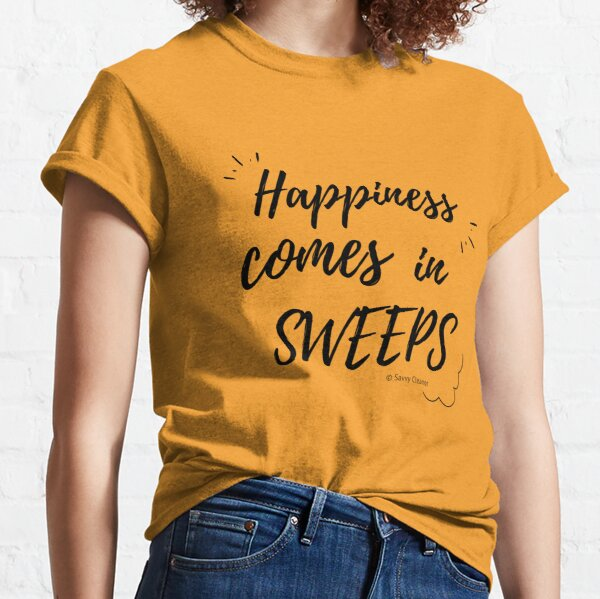 Happiness Comes in Sweeps Classic T-Shirt
