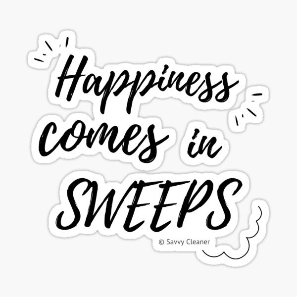 Happiness Comes in Sweeps Sticker