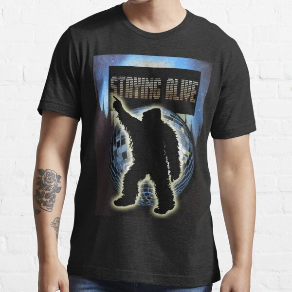 STAYING ALIVE! Essential T-Shirt