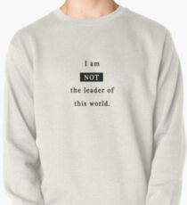 Not the leader of this world Pullover