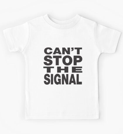 Can't stop the signal Kids Clothes