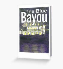 The Blue Bayou Greeting Card