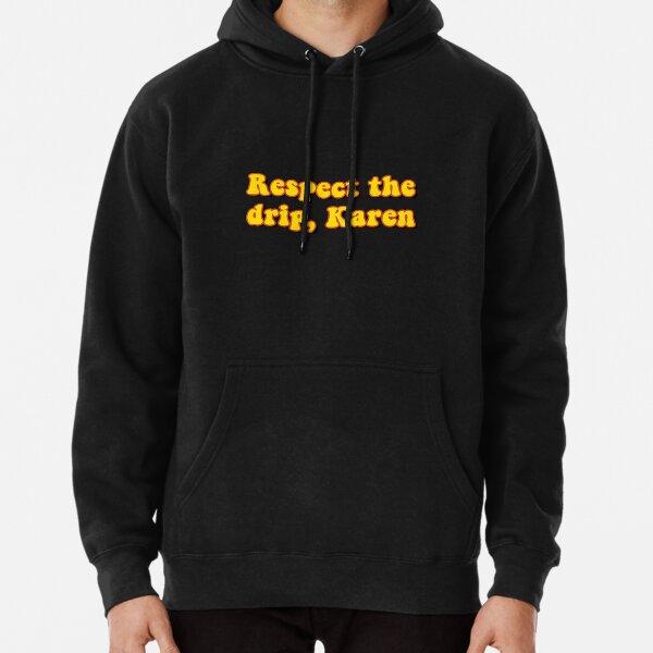 Respeta el goteo, Karen Sudadera con capucha