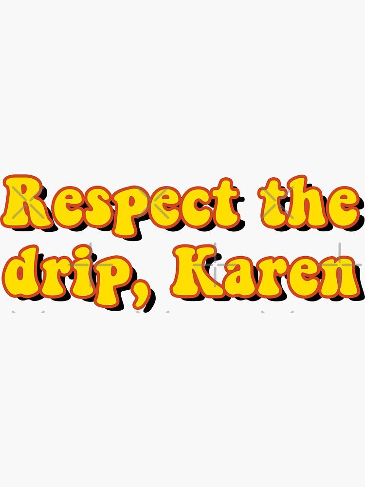 Respeta el goteo, Karen de saracreates