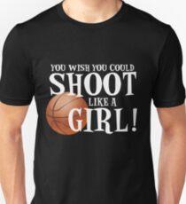 You Wish You Could Shoot Like a Girl T-Shirt