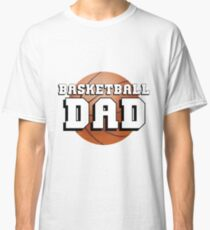 Basketball Dad Classic T-Shirt