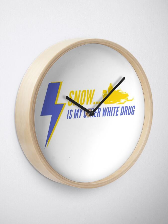 Alternate view of SNOW IS MY WHITE DRUG Clock