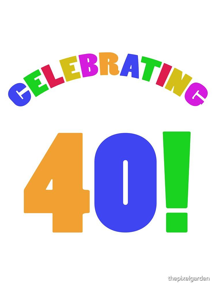 Celebrating 40th Birthday (Rainbow) by thepixelgarden