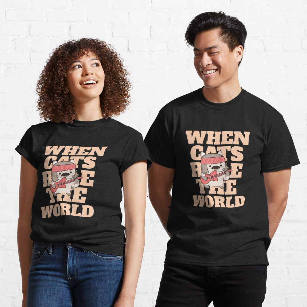 When cats rule the World Classic T-Shirt