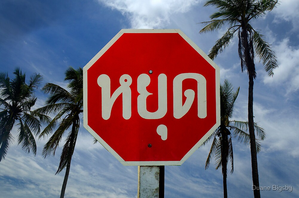 Stop! Thailand by Duane Bigsby