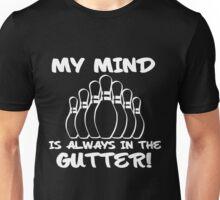 My Mind is Always in the Gutter Unisex T-Shirt