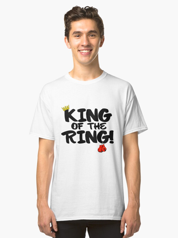 King of the Ring Classic T-Shirt Front