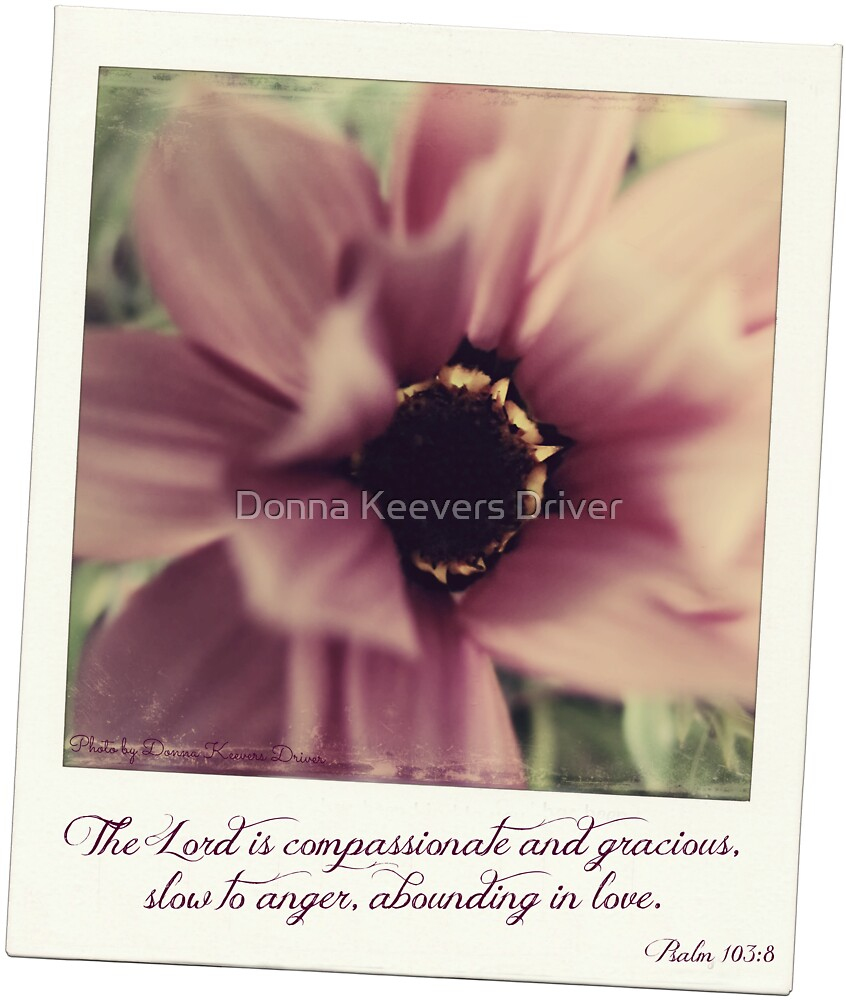 The Lord is Compassionate. by Donna Keevers Driver