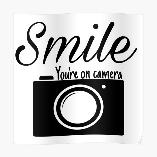Smile you are on camera  Poster