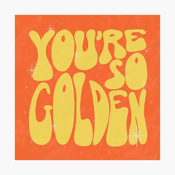 You're So Golden Photographic Print