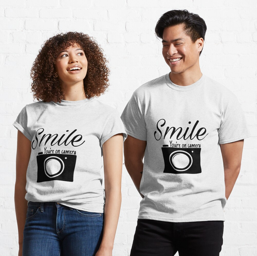 Smile you are on camera  Classic T-Shirt