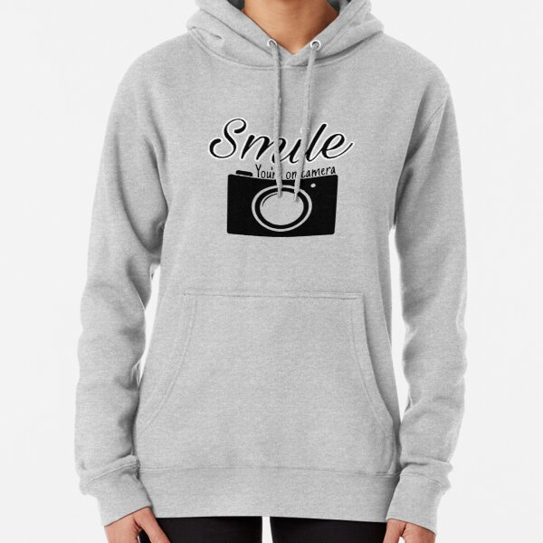 Smile you are on camera  Pullover Hoodie