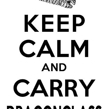 Keep Calm: Dragonglass (Black) by digital-phx