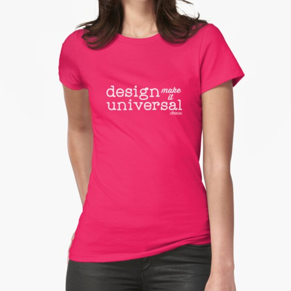 Universal Design Fitted T-Shirt