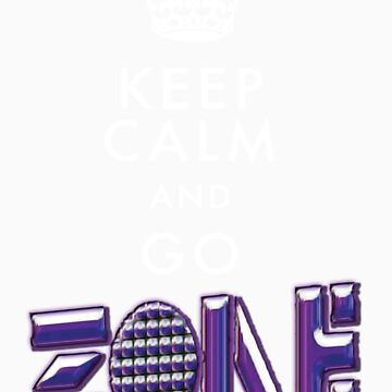 Keep Calm and Go Zone by zonenightclub