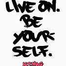 Alt:Mag - 'Live On And Be Yourself' ('Words To Live By' Series) by LewisJFC
