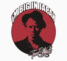 Big in Japan - Tom Waits | Unisex T-Shirt