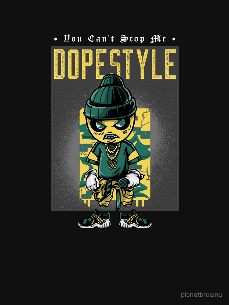 Dopestyle - You can't stop me von planetbrowny