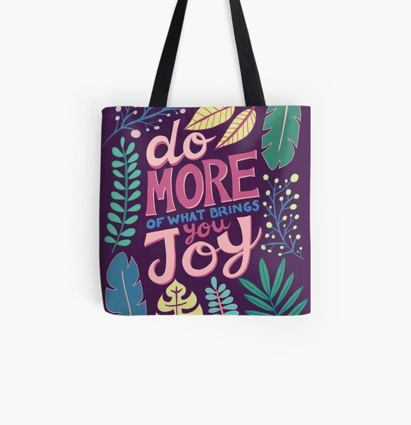 Do More Of What Brings You Joy All Over Print Tote Bag