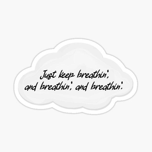 Just Keep Breathin' - Ariana Grande Design Sticker