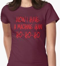 Now I have a machine Gun Die Hard Womens Fitted T-Shirt