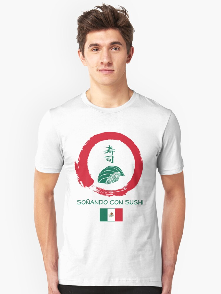 Dreaming of Sushi - Mexico 2 Unisex T-Shirt Front