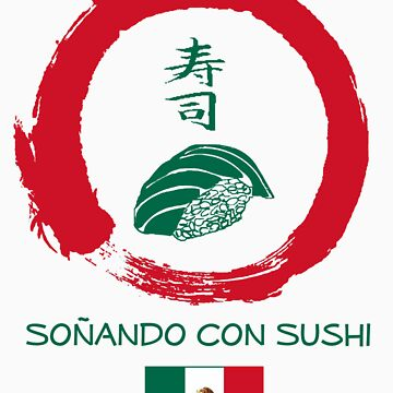 Dreaming of Sushi - Mexico 2 by DOSushi