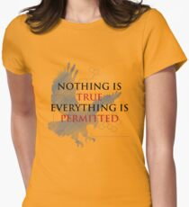 Nothing is True, Everything is Permitted Womens Fitted T-Shirt