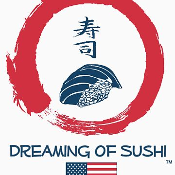 Dreaming of Sushi - USA 2 by DOSushi