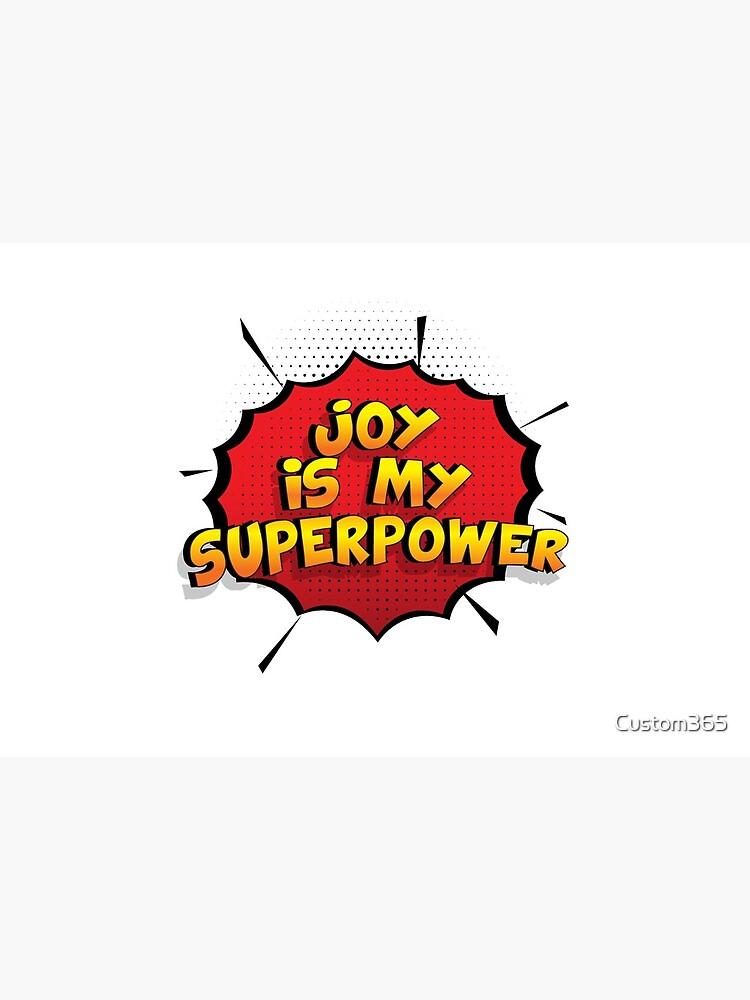 Joy ist mein Superpower Lustiges Joy Designgeschenk von Custom365