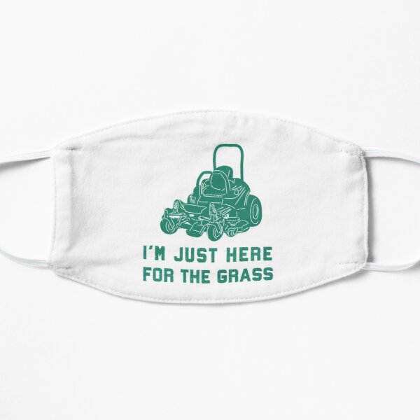I'm Just Here for the Grass Funny Lawnmower Landscaping Mask