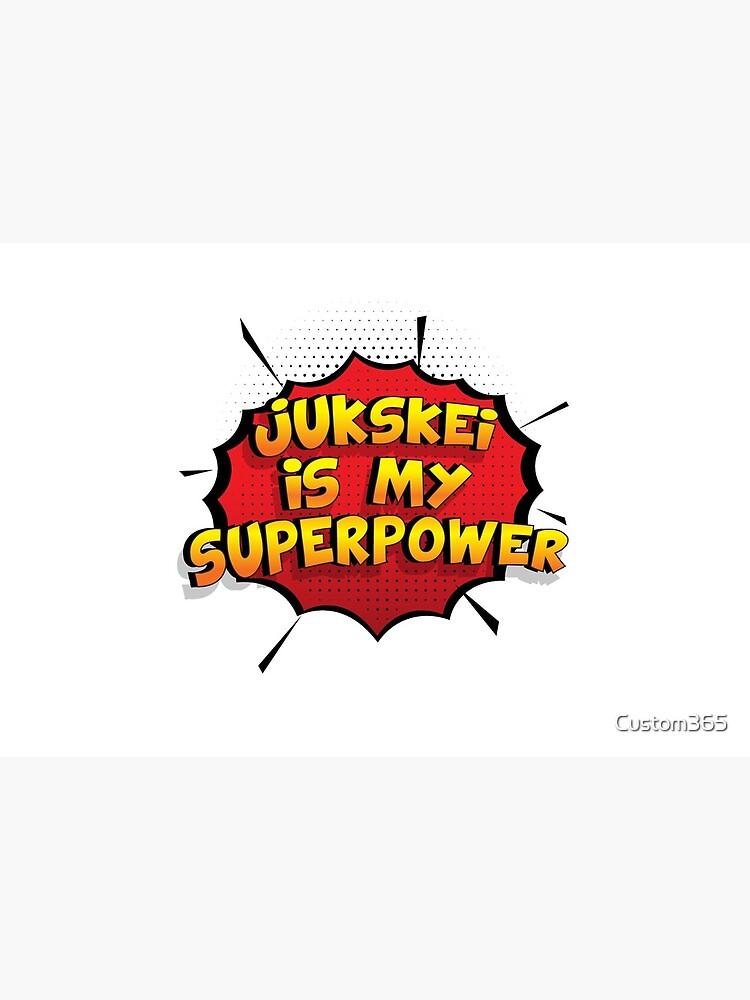 Jukskei ist mein Superpower Lustiges Jukskei Designgeschenk von Custom365