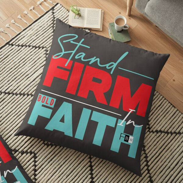 Stand Firm in Faith Floor Pillow