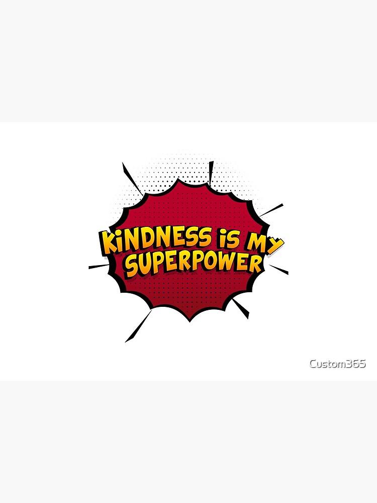 Kindness ist mein Superpower Lustiges Kindness Designgeschenk von Custom365