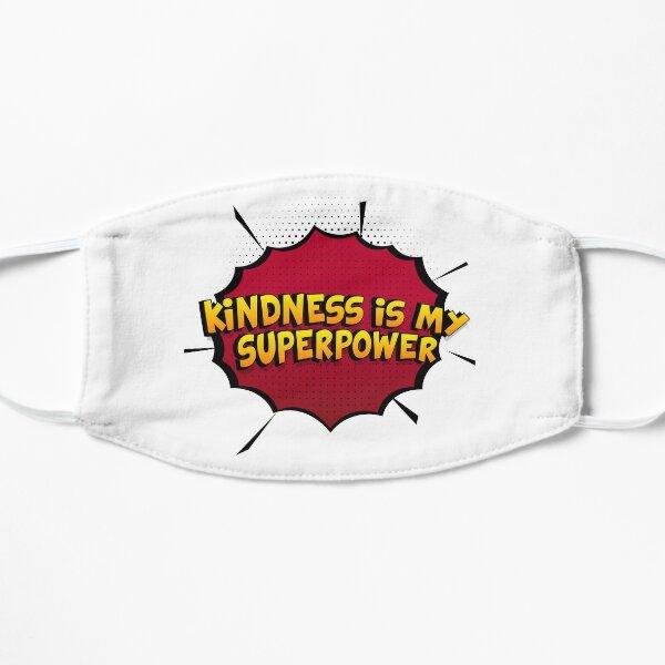 Kindness ist mein Superpower Lustiges Kindness Designgeschenk Flache Maske